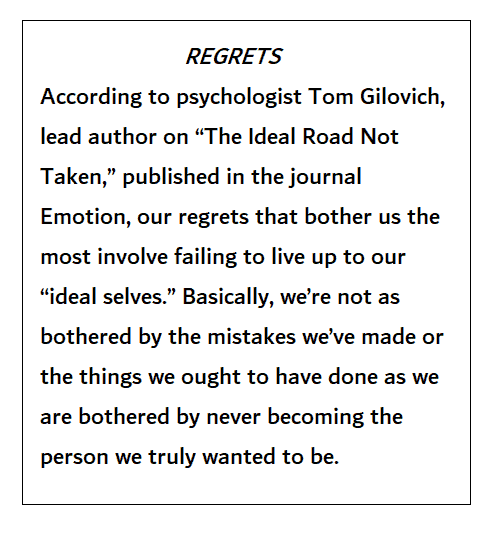 Life Management Skills quote by Tom Gilovich author of The Ideal Road Not Taken.